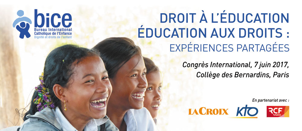 Droit à l'éducation – Education aux droits : expériences partagées – Congrès international du BICE en 2017