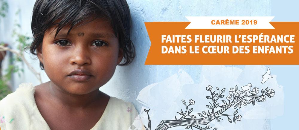 Carême 2019 : Faites fleurir l'espérance dans le coeur des enfants